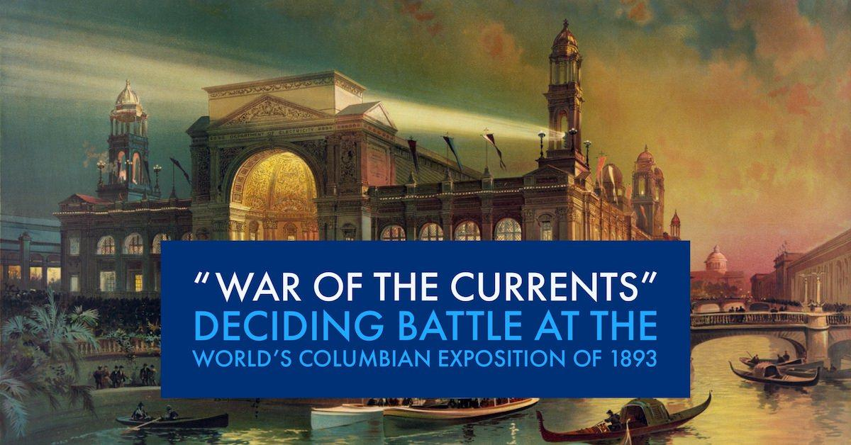 War of the Current deciding battle at the World's Columbian Exposition of 1893